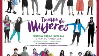 """ARRANCA LA SECRETARÍA DE CULTURA CDMX LA TERCERA EDICIÓN DE """"TIEMPO DE MUJERES, FESTIVAL POR LA IGUALDAD"""""""